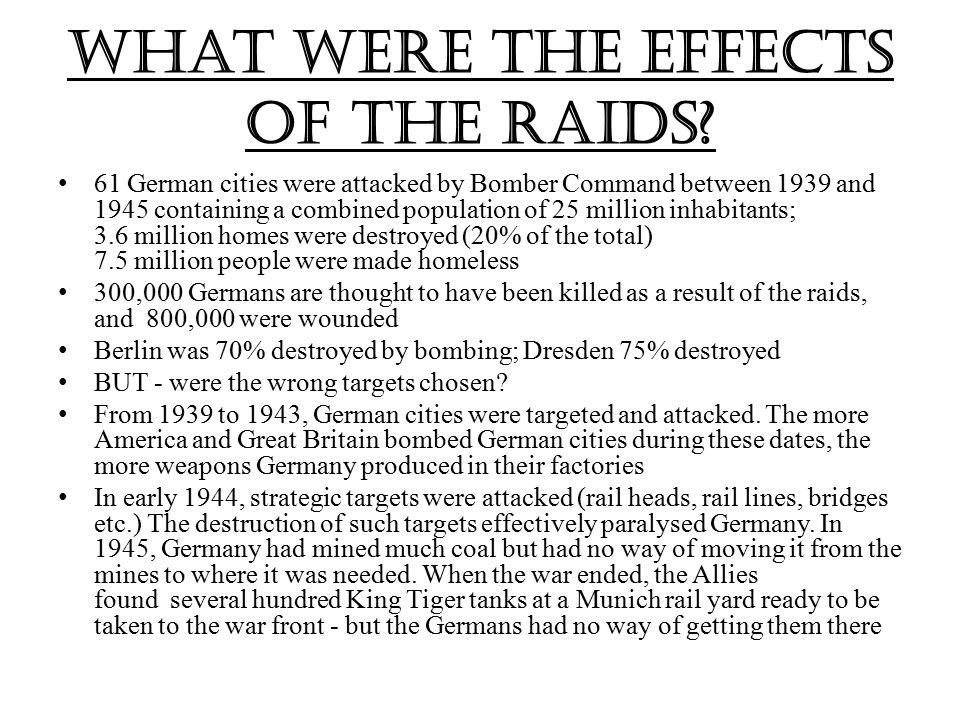 What were the effects of the raids.