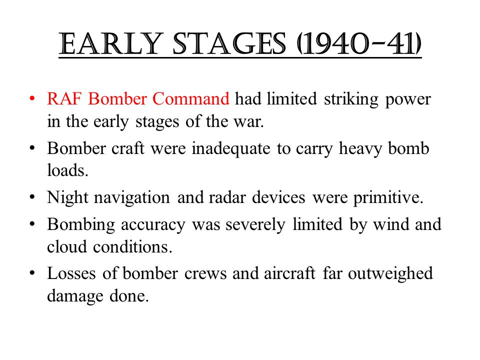1942-45 The RAF bomber offensive was stepped up in 1942.