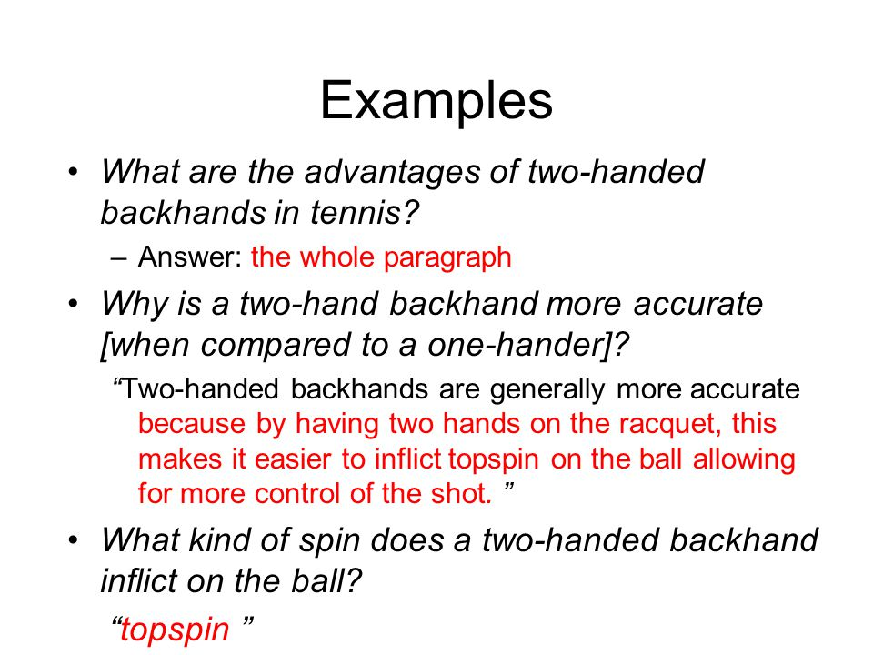 Examples What are the advantages of two-handed backhands in tennis.