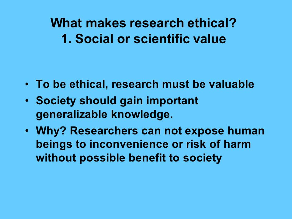 What makes research ethical. 1.