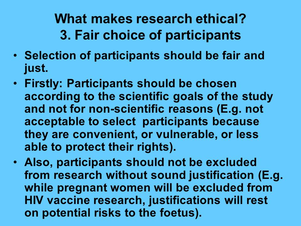 What makes research ethical. 3.