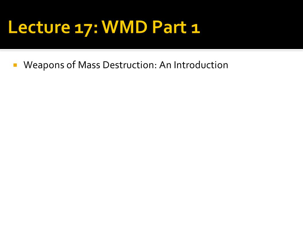  Weapons of Mass Destruction: An Introduction