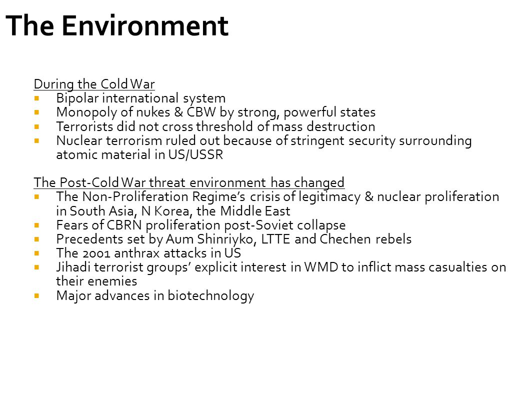 Critical Infrastructure Pre-positioned WMD?  Nuclear power plants  Chemical storage facilities  Bio-technology labs  Dams, water protection infrastructure (Katrina)  Urban Transportation of Toxic Chemicals  Etc.