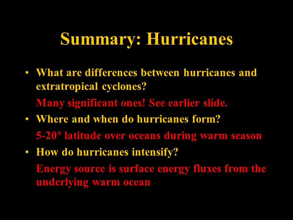 Summary: Hurricanes What are differences between hurricanes and extratropical cyclones.