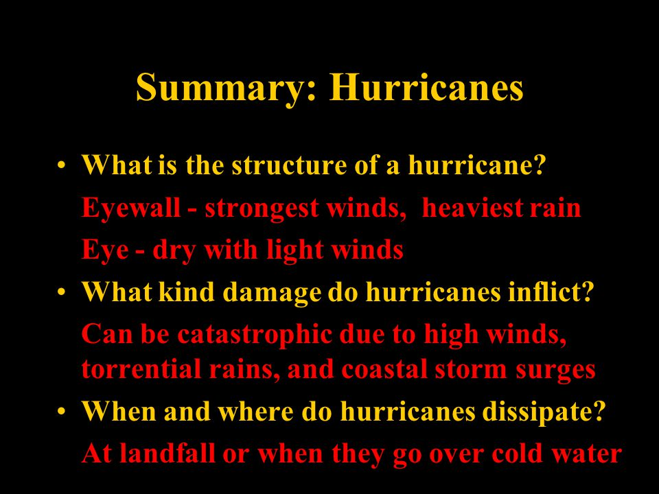 Summary: Hurricanes What is the structure of a hurricane.