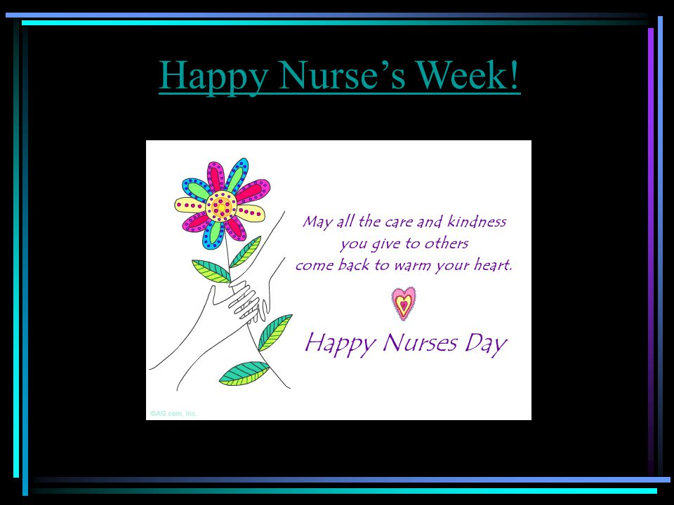 Happy Nurse's Week!