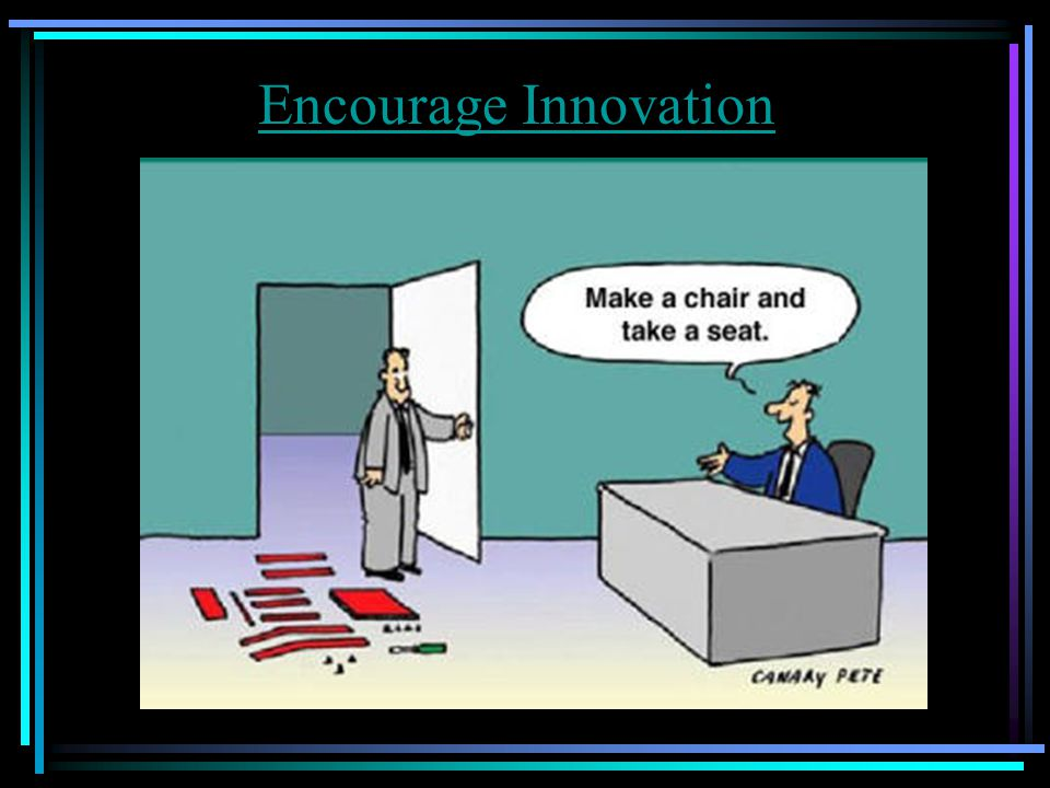 Encourage Innovation