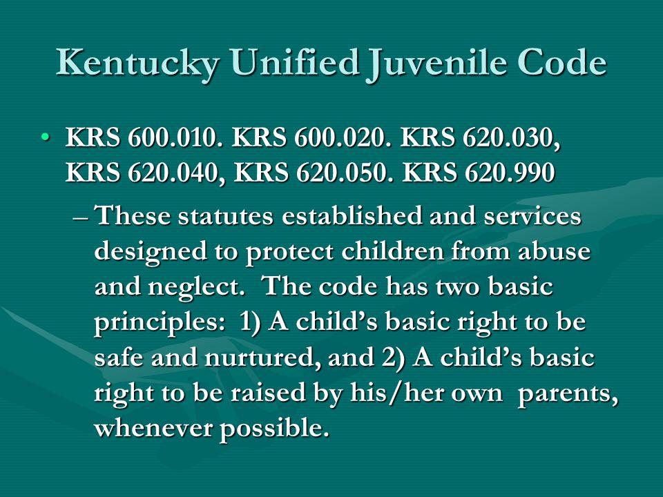Kentucky Unified Juvenile Code KRS 600.010.KRS 600.020.