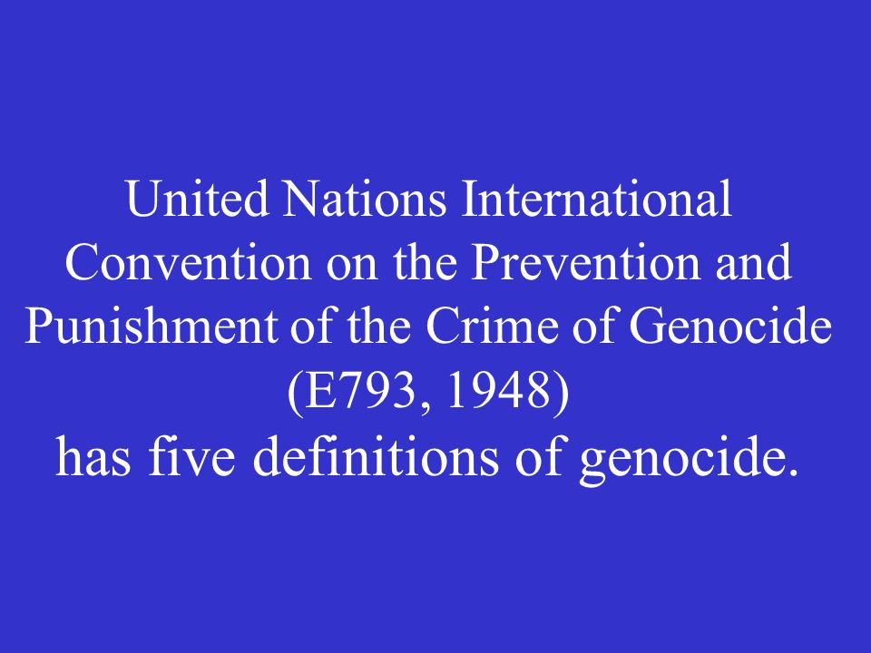 UN International Convention on the Prevention and Punishment of the Crime of Genocide (E793, 1948). Final draft, 1948. Article III(1) defined linguist