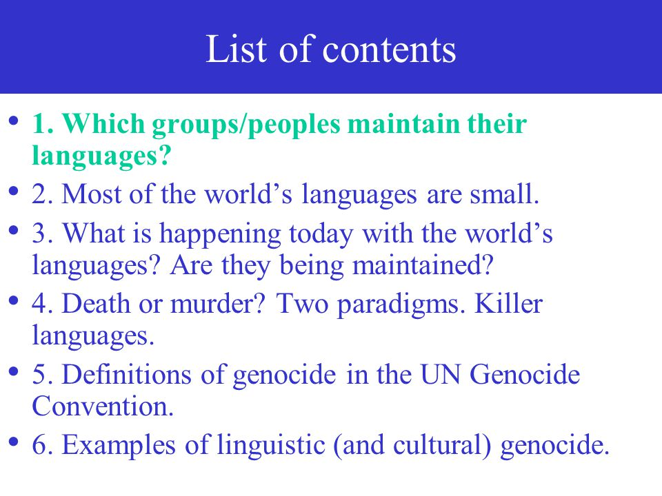 List of contents 1.Which groups/peoples maintain their languages.