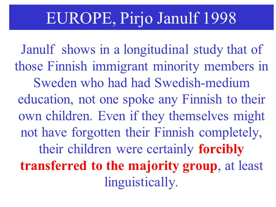 Examples of linguistic genocide in education according to Articles 2(b) and 2(e) For more, read Skutnabb-Kangas, Tove (2000). Linguistic Genocide in E