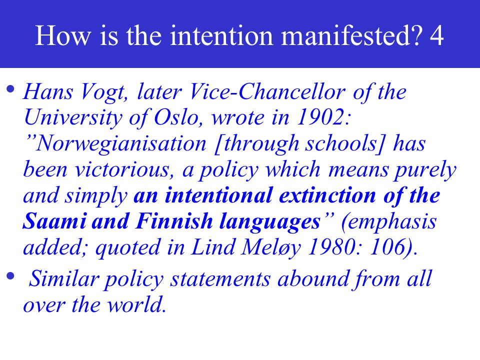 How is the intention manifested? 3 Norwegianisation was also the official goal for boarding schools in Norway: