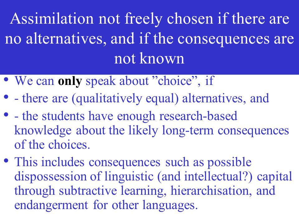 """Assimilation is not """"a free and rational choice"""" Abandonment of local community languages is always a result of """"powerful and destructive external pre"""