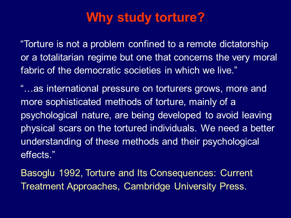 Why study torture.