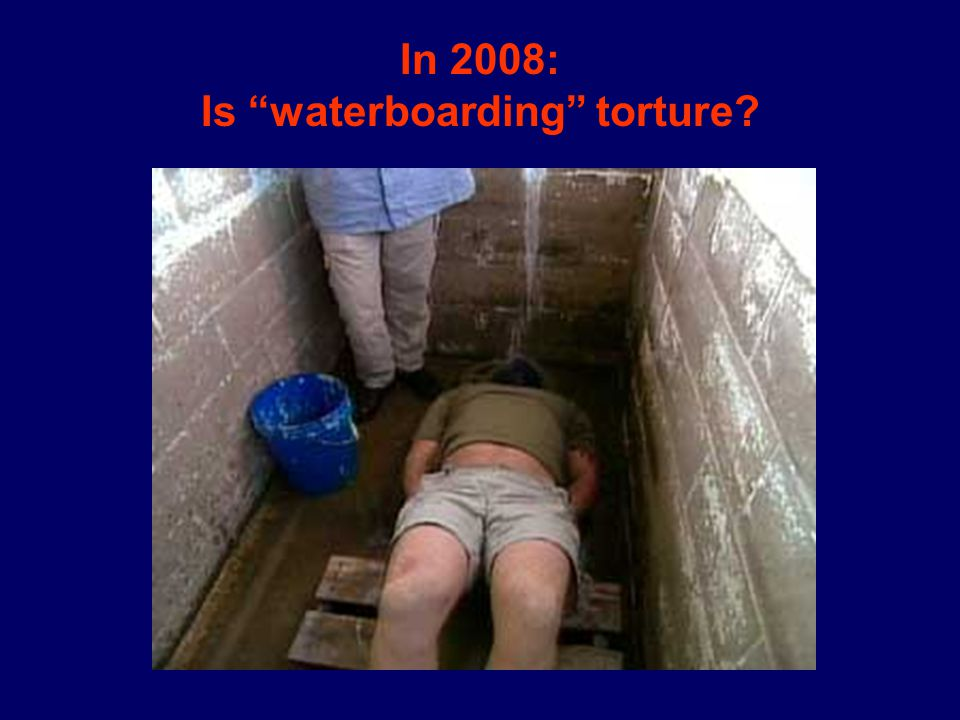 In 2008: Is waterboarding torture