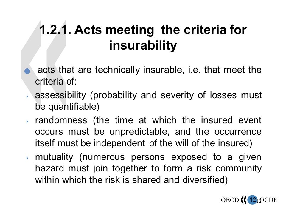12 1.2.1. Acts meeting the criteria for insurability acts that are technically insurable, i.e. that meet the criteria of:  assessibility (probability