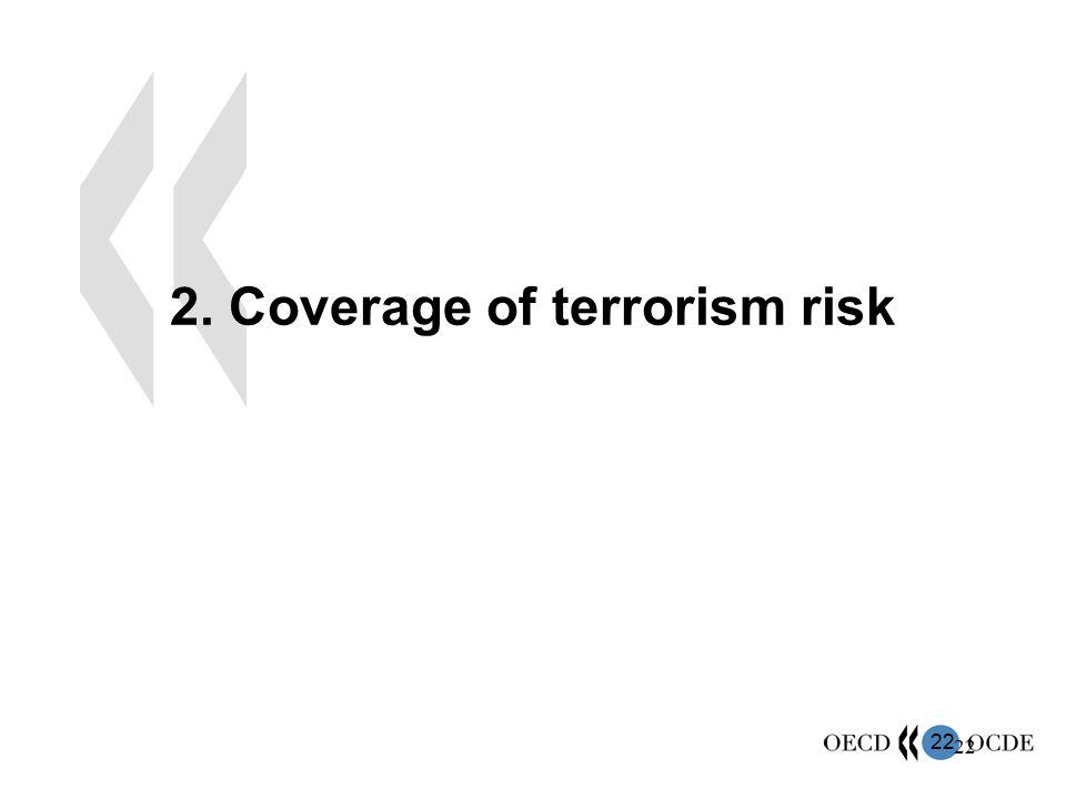 22 2. Coverage of terrorism risk