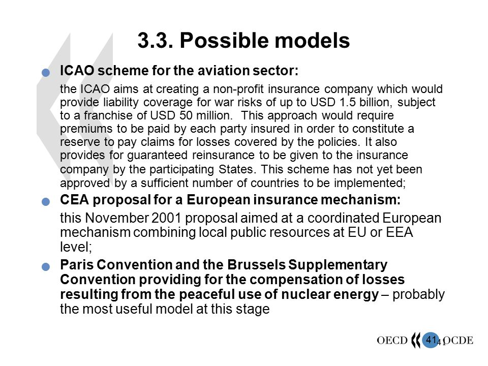 41 3.3. Possible models ICAO scheme for the aviation sector: the ICAO aims at creating a non-profit insurance company which would provide liability co