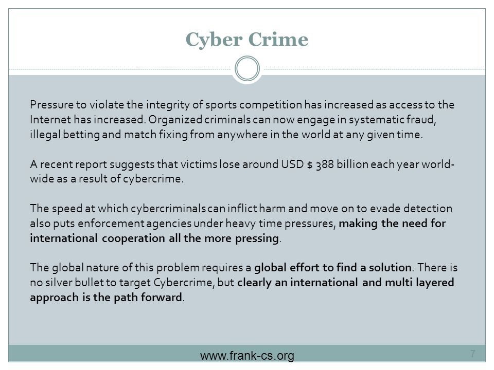 Cyber Crime Pressure to violate the integrity of sports competition has increased as access to the Internet has increased.