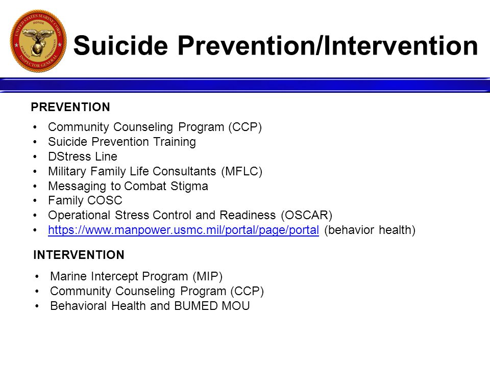 Suicide Prevention/Intervention Community Counseling Program (CCP) Suicide Prevention Training DStress Line Military Family Life Consultants (MFLC) Me