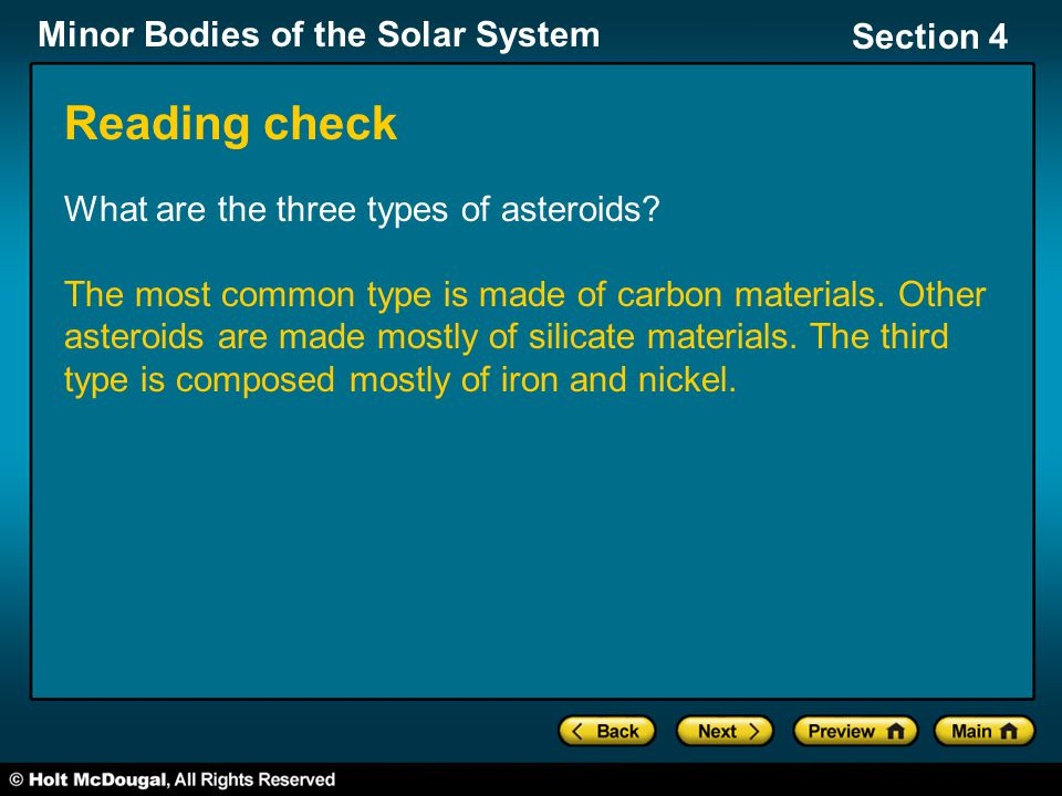 Minor Bodies of the Solar System Section 4 Reading check What are the three types of asteroids.