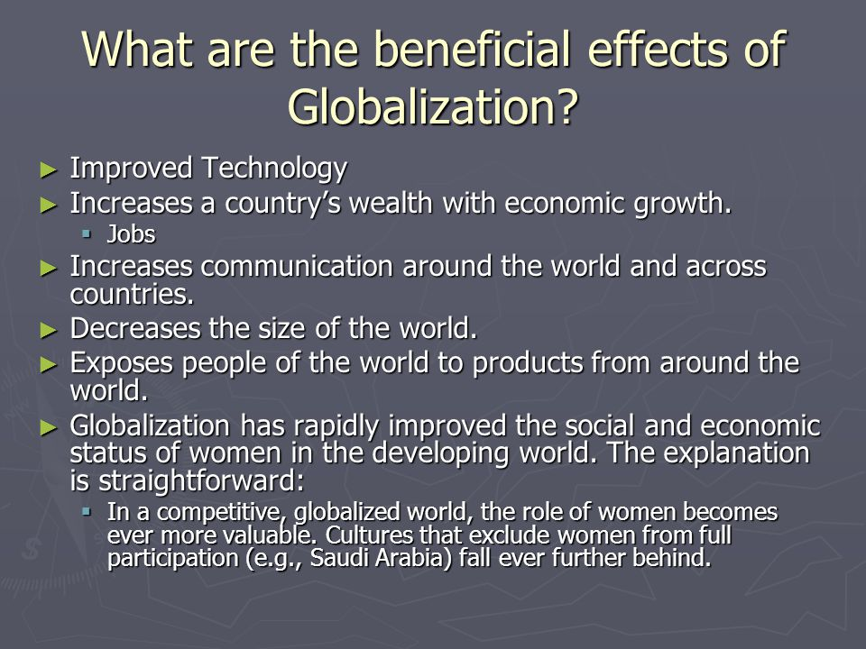 What are the beneficial effects of Globalization.