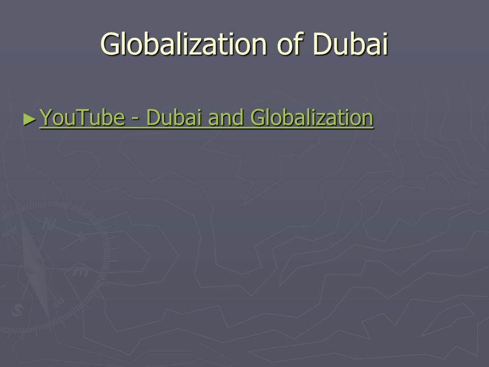 Globalization of Dubai ► YouTube - Dubai and Globalization YouTube - Dubai and Globalization YouTube - Dubai and Globalization