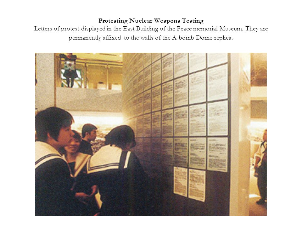 Protesting Nuclear Weapons Testing Letters of protest displayed in the East Building of the Peace memorial Museum.