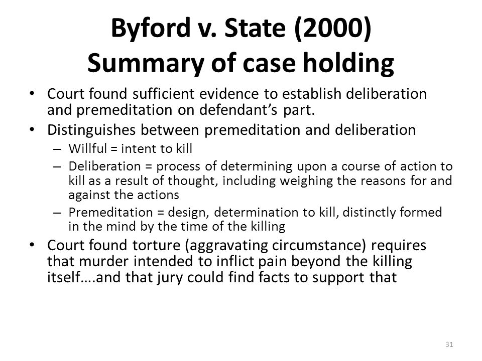 Byford v. State (2000) Summary of case holding Court found sufficient evidence to establish deliberation and premeditation on defendant's part. Distin