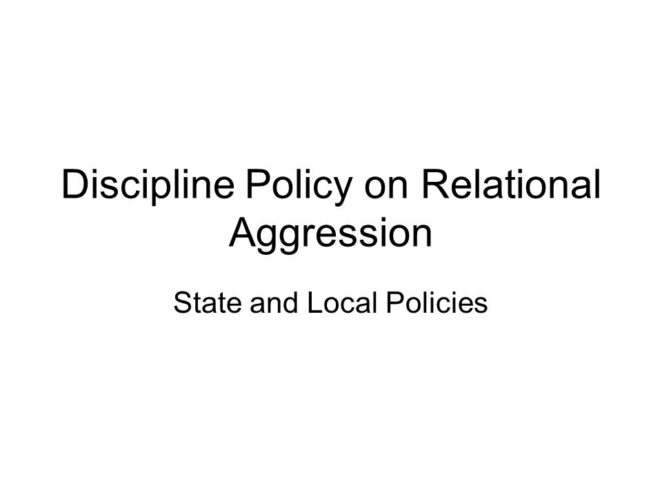 Discipline Policy on Relational Aggression State and Local Policies