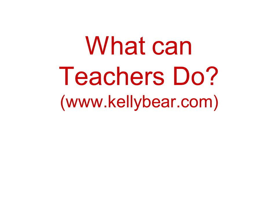 What can Teachers Do (www.kellybear.com)