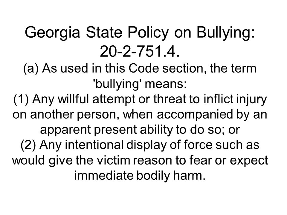 Georgia State Policy on Bullying: 20-2-751.4.