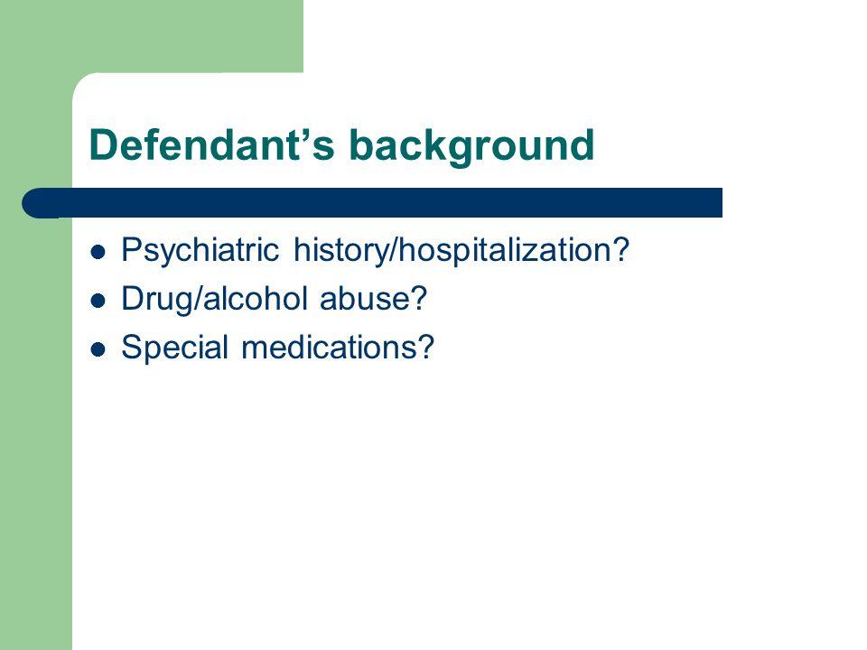 Defendant's background Psychiatric history/hospitalization.