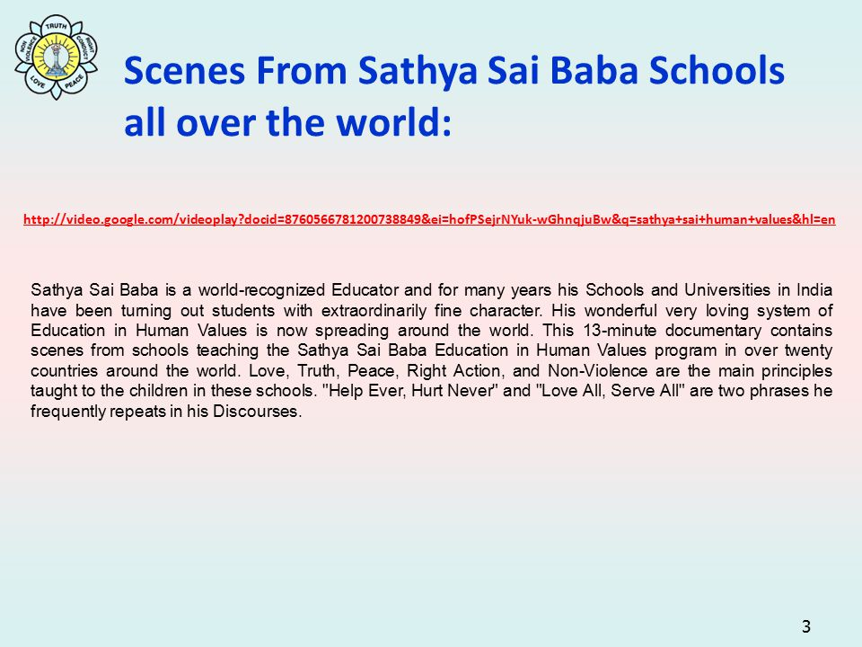 3 Scenes From Sathya Sai Baba Schools all over the world: Sathya Sai Baba is a world-recognized Educator and for many years his Schools and Universities in India have been turning out students with extraordinarily fine character.