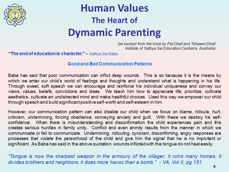 5 Techniques of Good Communication There are so many techniques the parents can employ to teach the child non-violence of thought, word and deed.