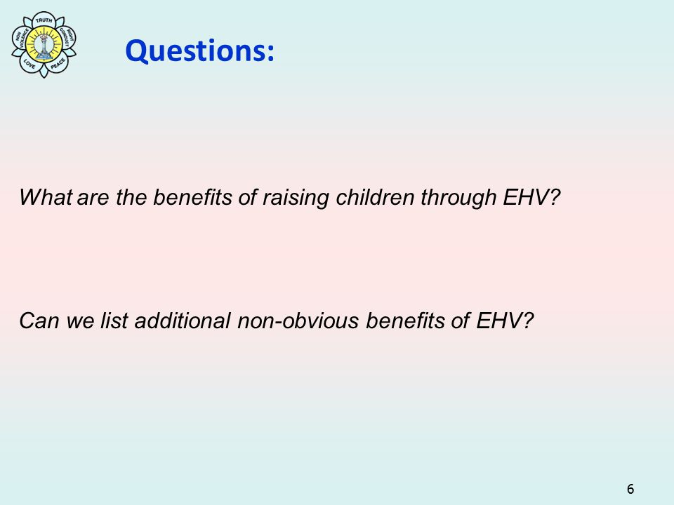 6 Questions: What are the benefits of raising children through EHV.