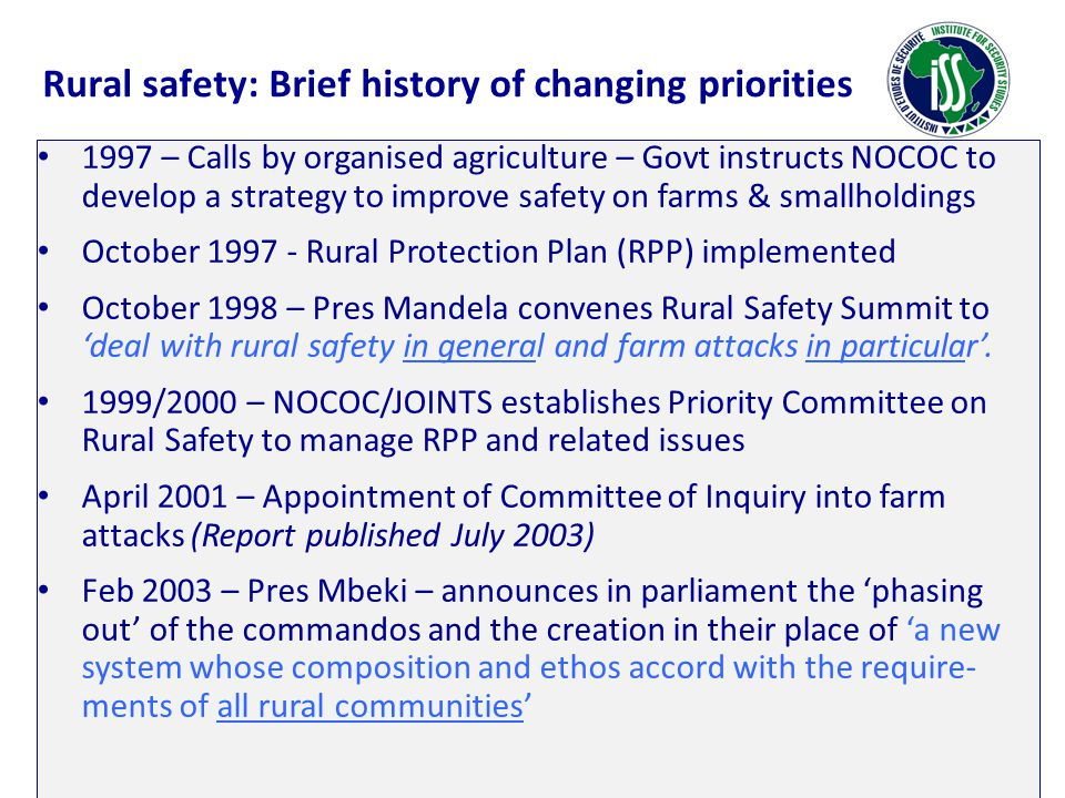 Rural safety: Brief history of changing priorities 1997 – Calls by organised agriculture – Govt instructs NOCOC to develop a strategy to improve safet