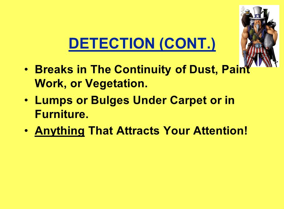 DETECTION (CONT.) Breaks in The Continuity of Dust, Paint Work, or Vegetation.