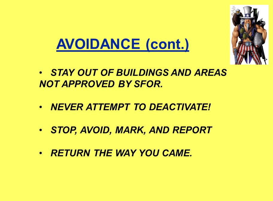 AVOIDANCE (cont.) STAY OUT OF BUILDINGS AND AREAS NOT APPROVED BY SFOR.