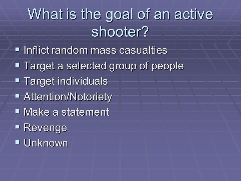 What is the goal of an active shooter.