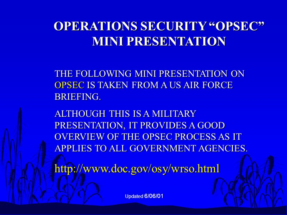 THE FOLLOWING MINI PRESENTATION ON OPSEC IS TAKEN FROM A US AIR FORCE BRIEFING.
