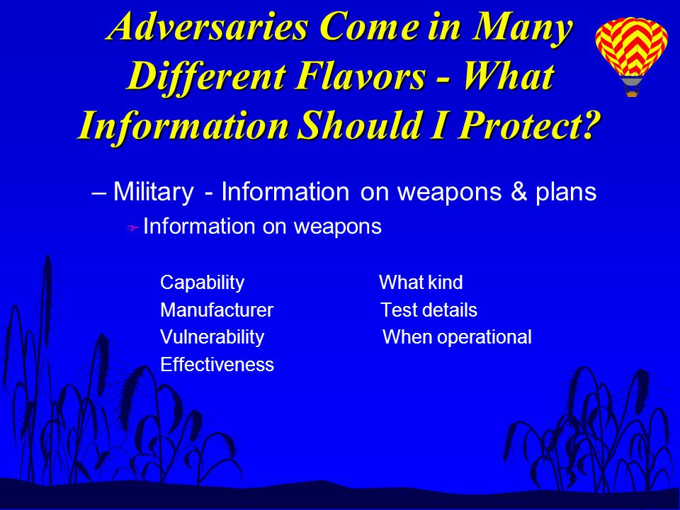 Adversaries Come in Many Different Flavors - What Information Should I Protect.