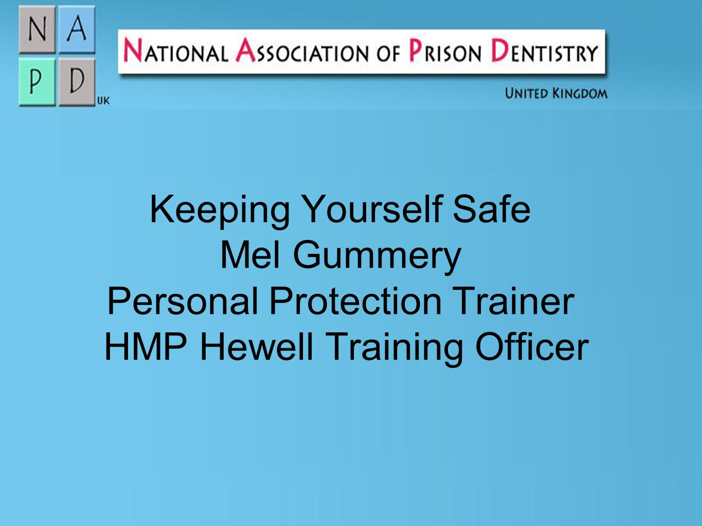 Keeping Yourself Safe Mel Gummery Personal Protection Trainer HMP Hewell Training Officer