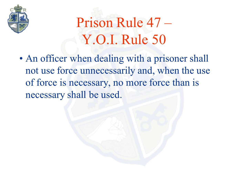 Prison Rule 47 – Y.O.I.