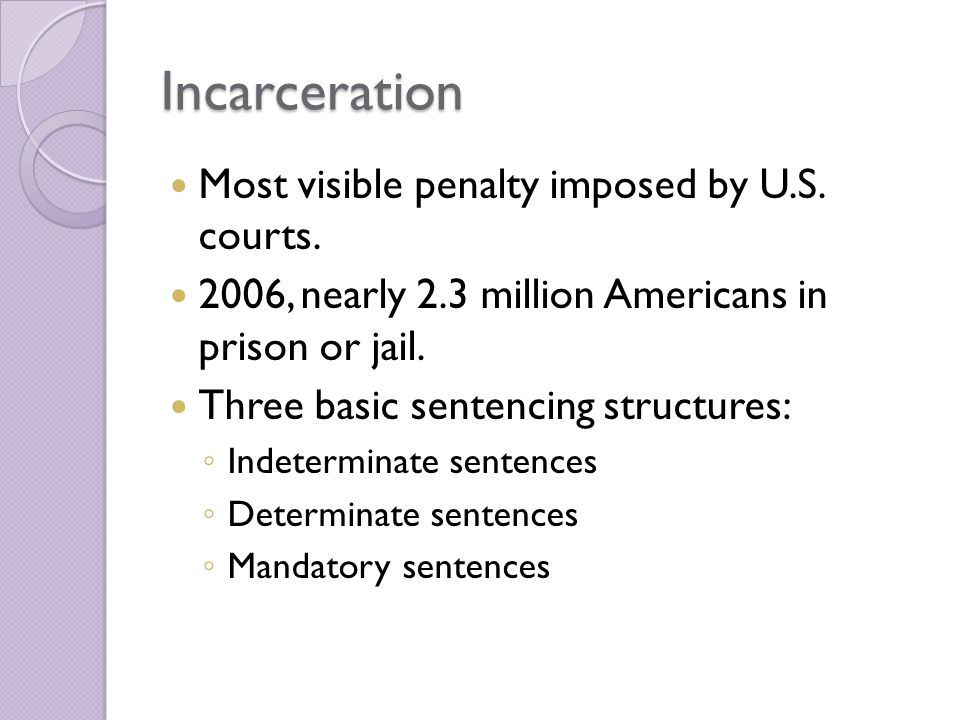 Incarceration Most visible penalty imposed by U.S.
