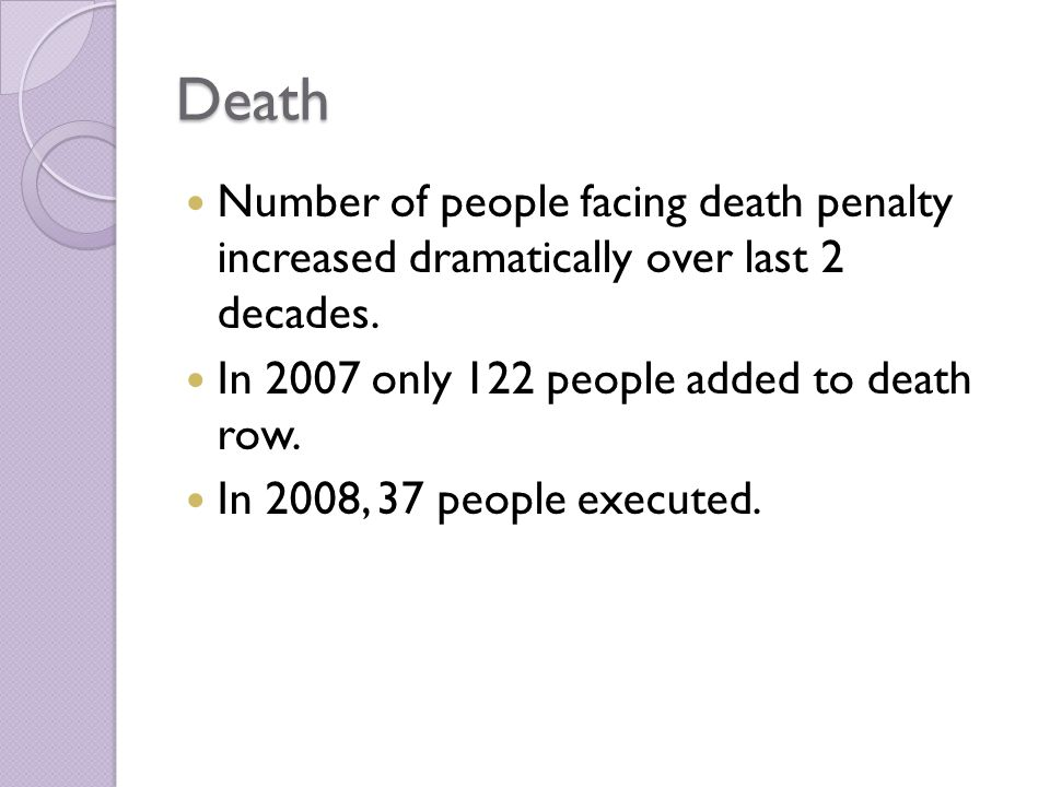 Death Number of people facing death penalty increased dramatically over last 2 decades.