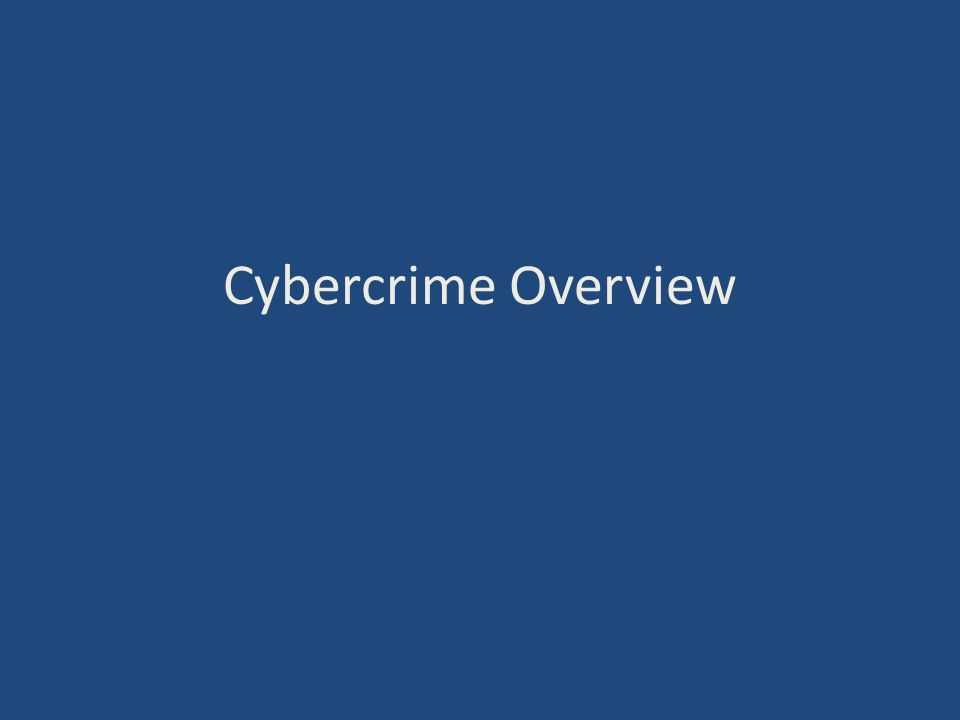 Cybercrime Overview