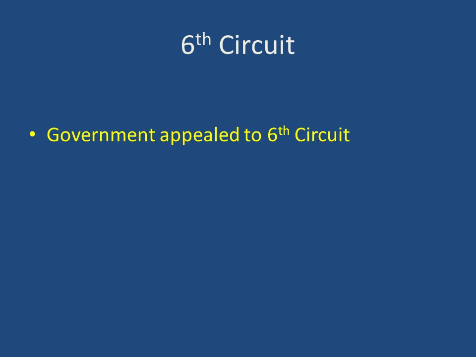 6 th Circuit Government appealed to 6 th Circuit