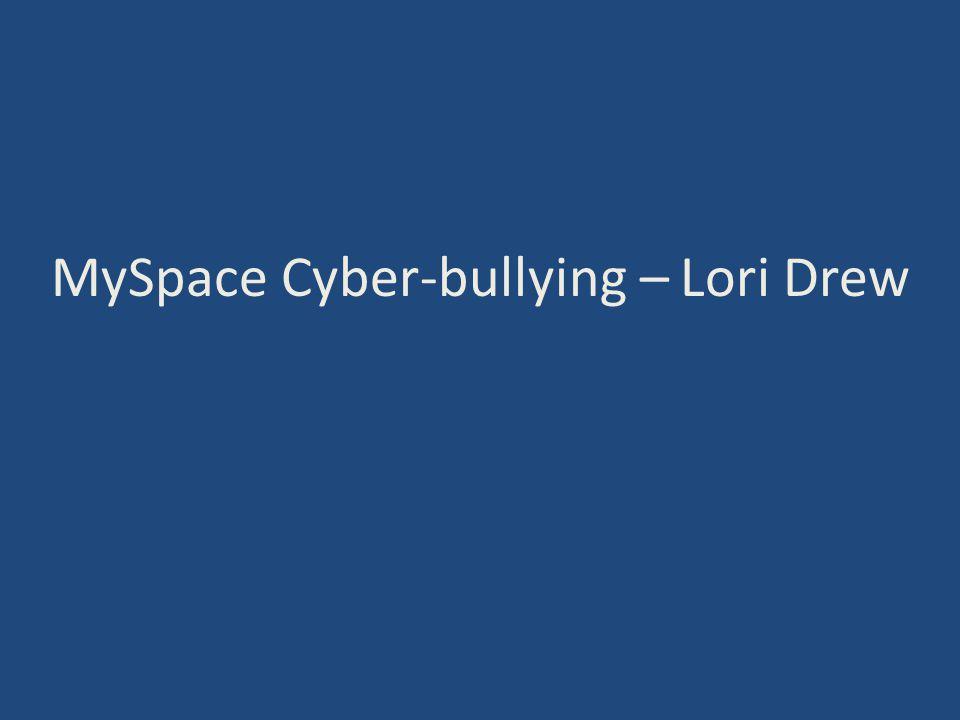 MySpace Cyber-bullying – Lori Drew