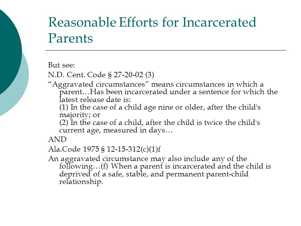 Reasonable Efforts for Incarcerated Parents But see: N.D.